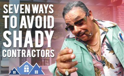 7 ways to avoid shady contractors