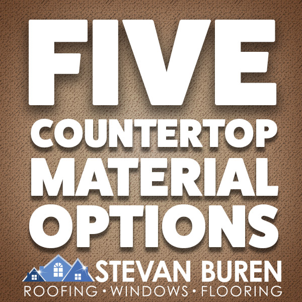 Five Countertop Material Options