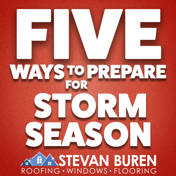 Five Ways to Prepare for Storm Season