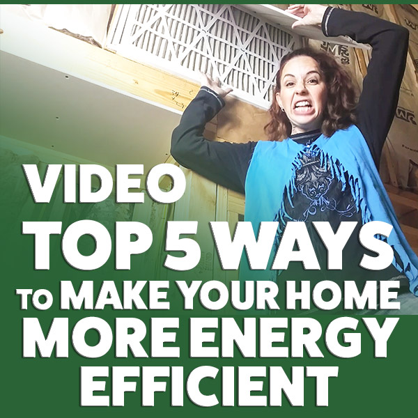 Video: Top 5 Ways to Make Your Home More Energy Efficient