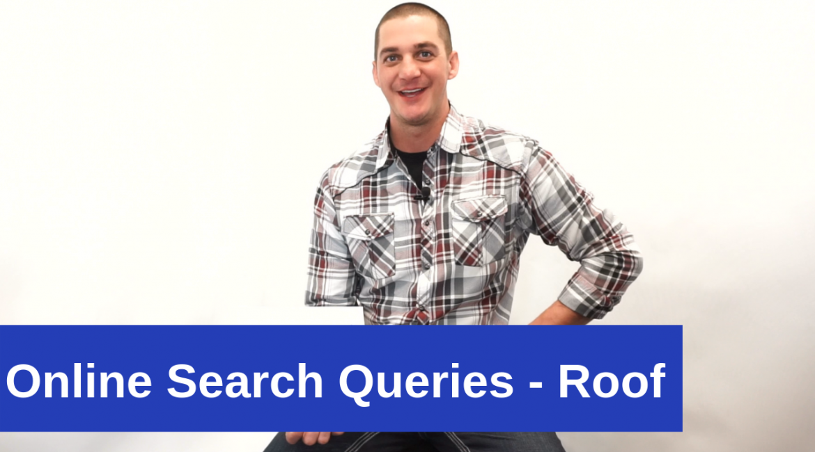Online Search Queries – Roof